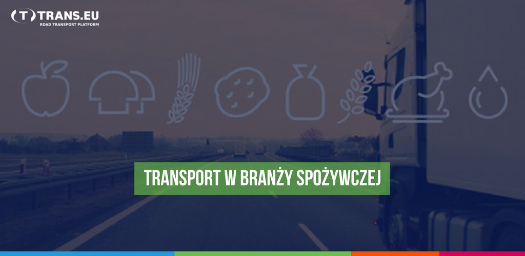Znaczenie i specyfika transportu w branży spożywczej