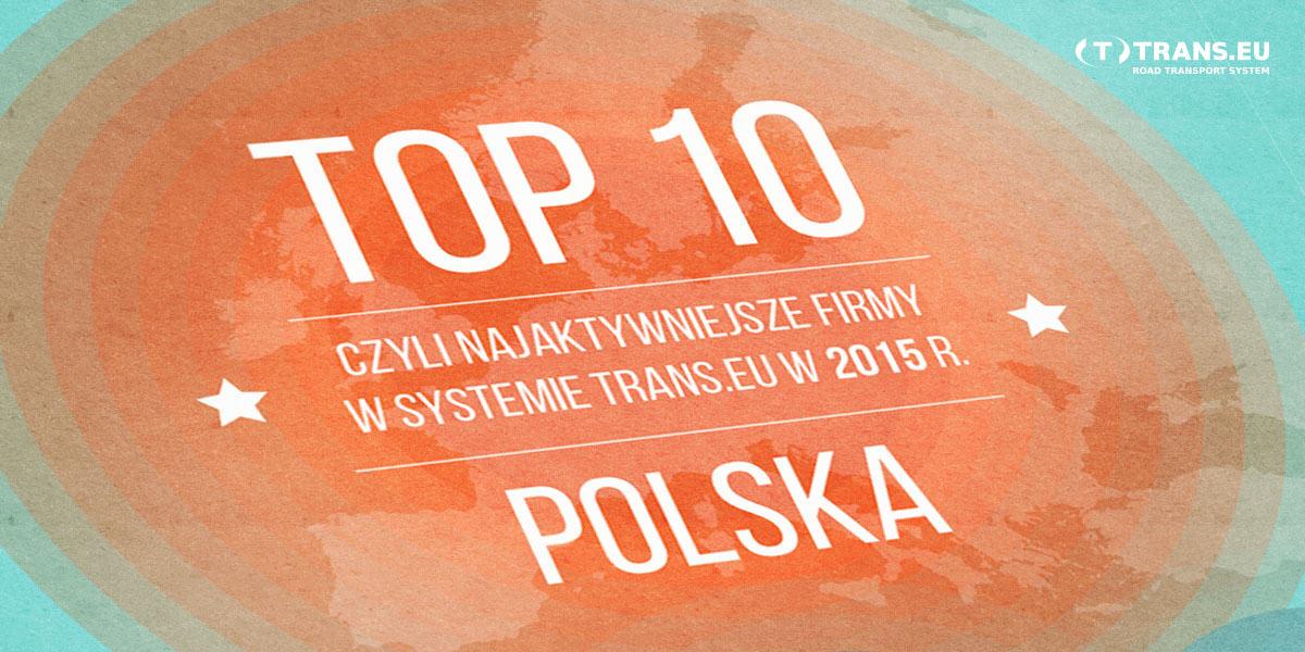 Top 10, czyli najaktywniejsze firmy w Systemie Trans.eu w 2015 roku