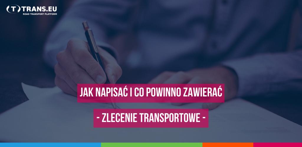 Jak napisać i co powinno zawierać zlecenie transportowe?