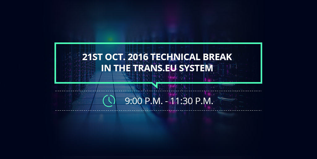 Maintenance break in the operation of Trans.eu System