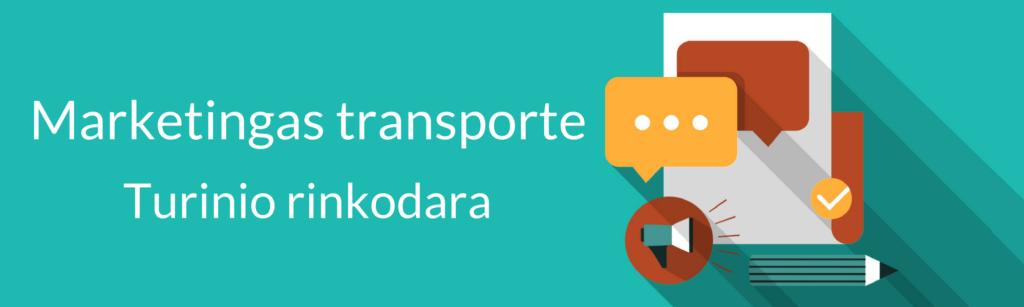 Marketingas transporte. Turinio rinkodara ir jo svarba