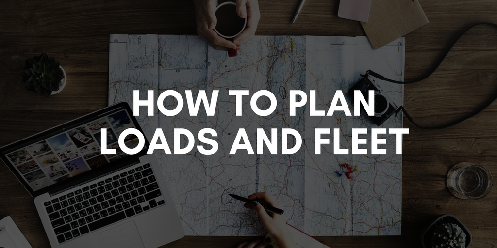 how to plan loads and fleet