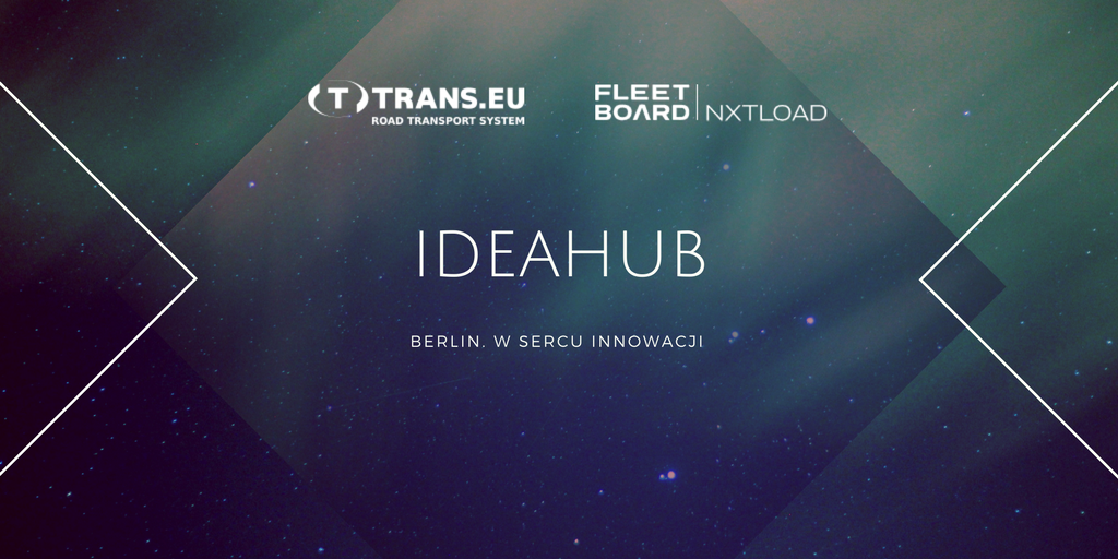 Fleetboard nxtload – relacja Ideahub w Berlinie. W sercu innowacji.