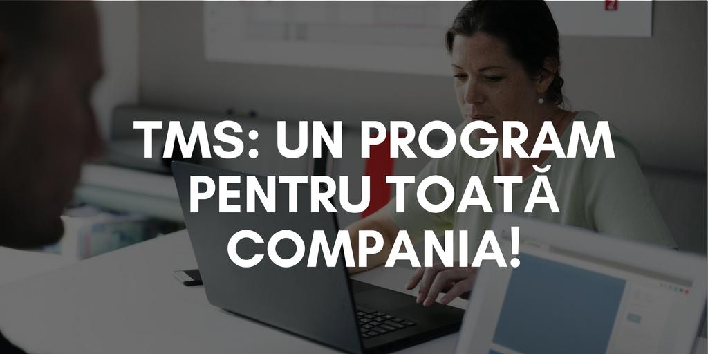 TMS – Un program pentru tot!