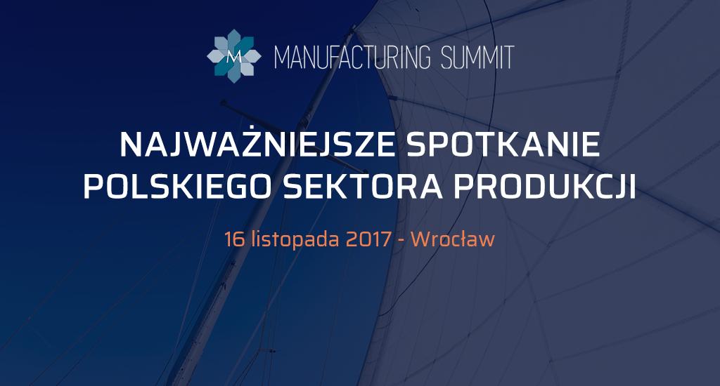 Zapraszamy na Manufacturing Summit we Wrocławiu