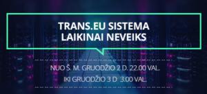 Techninė pertrauka Trans.eu Sistemoje
