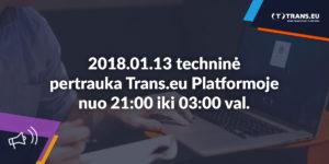 Techninė pertrauka Trans.eu Platformoje