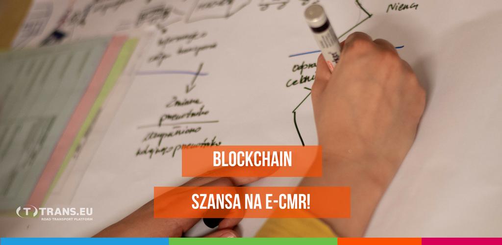 Szanse na e-CMR rosną. Blockchain może być rozwiązaniem