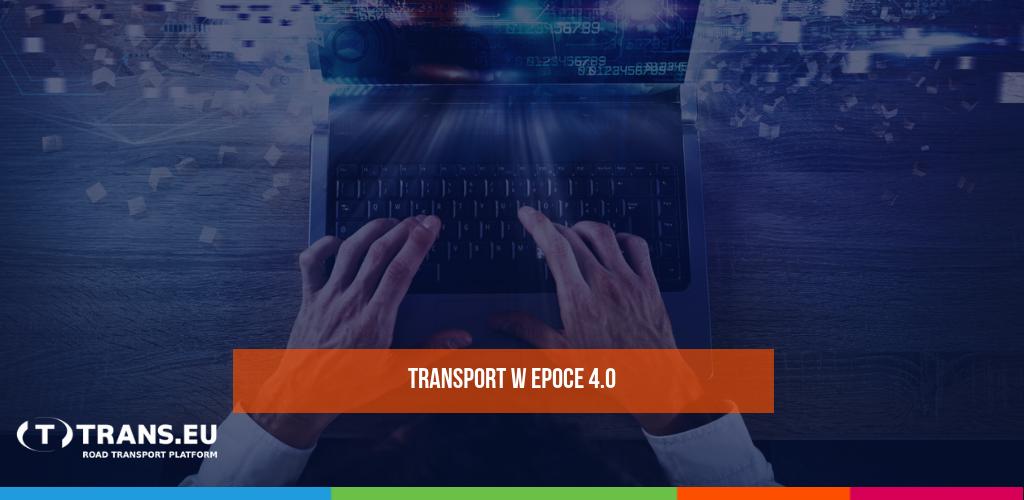 Transport 4.0. Czy jesteś nowoczesnym przewoźnikiem?
