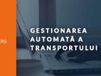 Crearea automată a cererilor pentru transportatori