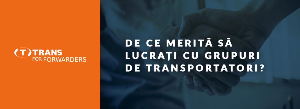 Grupuri de transportatori – Un avantaj pentru colaborări constante