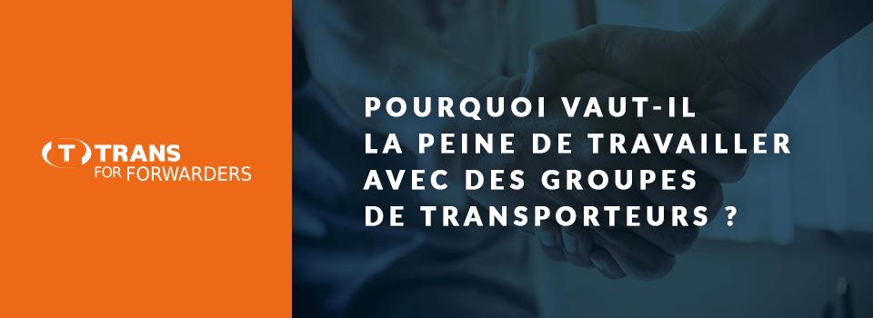 Groupes de transporteurs – un avantage grâce à la coopération permanente