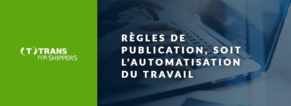 Sélection automatique des transporteurs. Comment fonctionnent les règles de publication de TfS ?