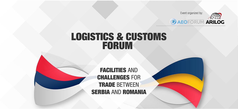 Logistics Customs Forum. Provocari si facilitati in comertul dintre Romania si Serbia