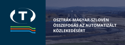 Osztrák-magyar-szlovén összefogás az automatizált közlekedésért