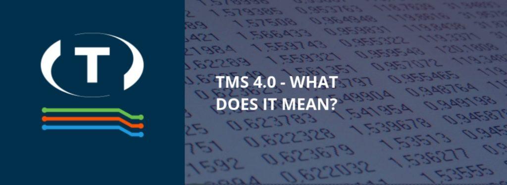TMS 4.0 – Mit a jelentése?