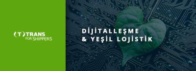 Dijitalleşme İle Yeşil Lojistik