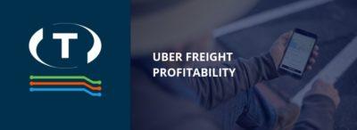 Může trvat mnoho let, než se Uber Freight stane ziskovým. Odborníci vysvětlují proč.