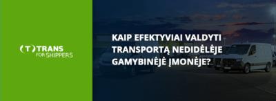 Kaip  efektyviai valdyti transporto priemonių parką nedidelėje gamybinėje įmonėje?