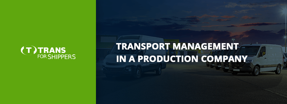 Transport management in a production company