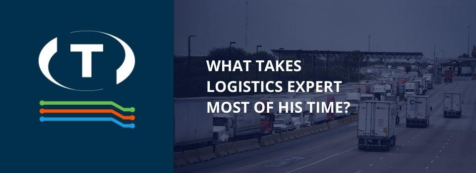 Mi a logisztikai szakértők legidőigényesebb tevékenysége?