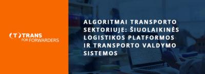 Algoritmai transporto sektoriuje: šiuolaikinės logistikos platformos ir transporto valdymo sistemos