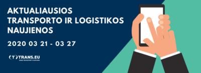 Transporto ir Logistikos naujienos: aktualiausia informacija vairuotojams už 2020 03 21 - 03 27