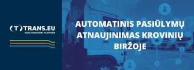 Automatinis pasiūlymų atnaujinimas Krovinių biržoje