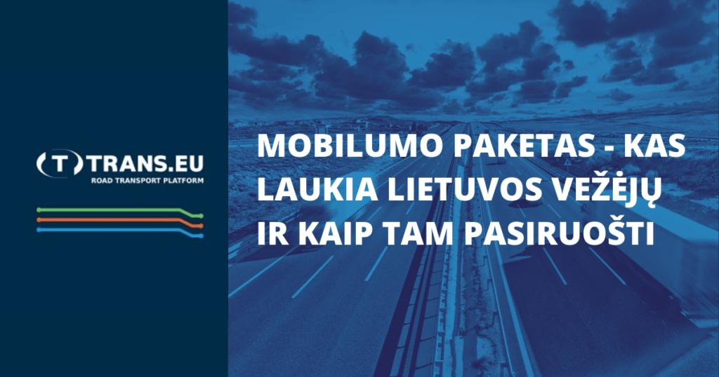 Mobilumo paketas – kas laukia Lietuvos vežėjų ir kaip tam pasiruošti