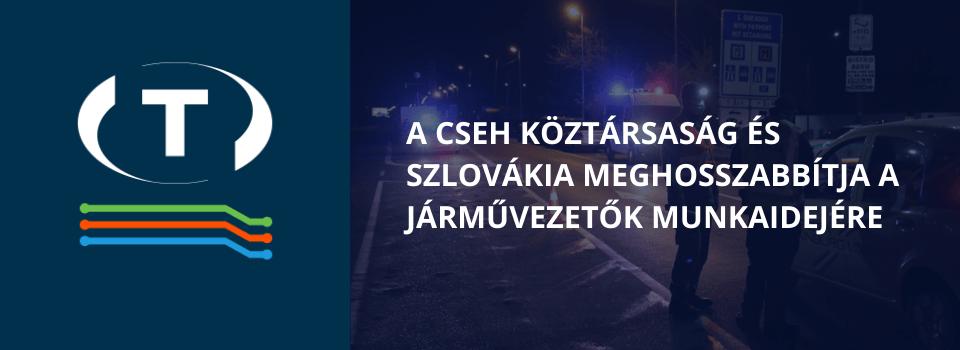 Csehország és Szlovákia május 31.ig meghosszabítja a járművezetők munkaidejére vonatkozó szabályok enyhítését