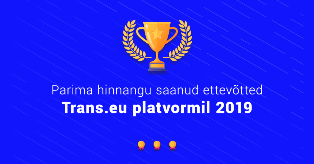 """TOP 10 most active and best rate companies on on """"Trans.eu"""" logistics platform in Estonia for 2019"""
