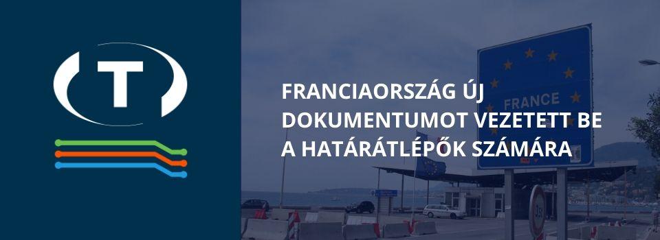 Franciaországba mától csak az új dokumentummal lehet belépni. Az új úti okmány a kamionsofőröknek is kötelező.