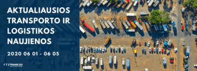 Transporto ir Logistikos naujienos: aktualiausia informacija | Birželio 01 - 05