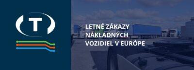 Letné zákazy nákladných vozidiel v Európe. Pozrite sa, ako a kedy sa uplatňujú