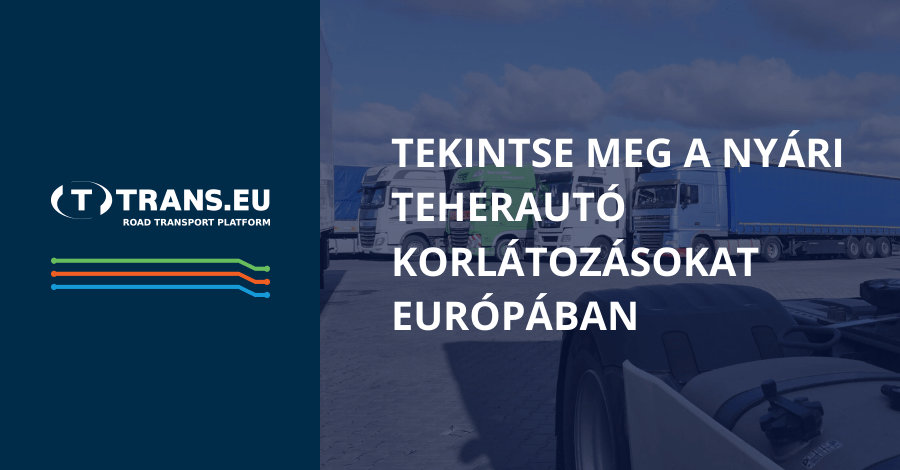 Tekintse meg a nyári teherautó korlátozásokat Európában.