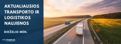 Transporto ir Logistikos naujienos: aktualiausia informacija | Birželio mėn.