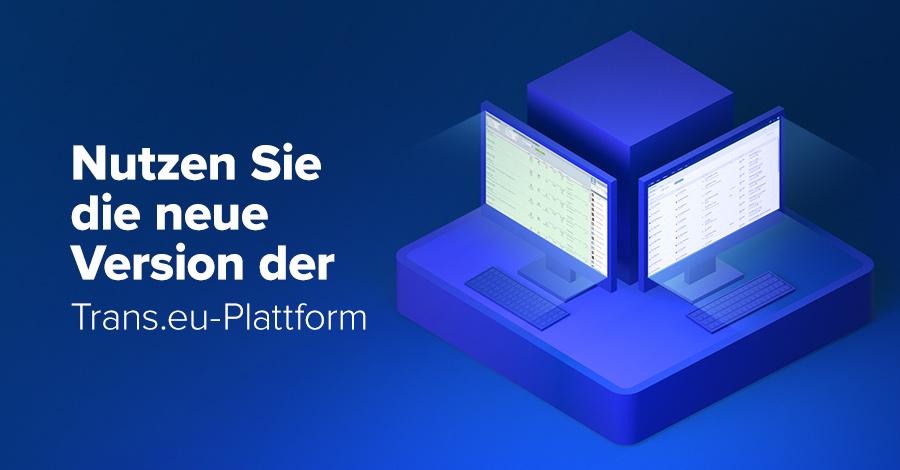 Nutzen Sie die neue Version der Trans.eu-Plattform