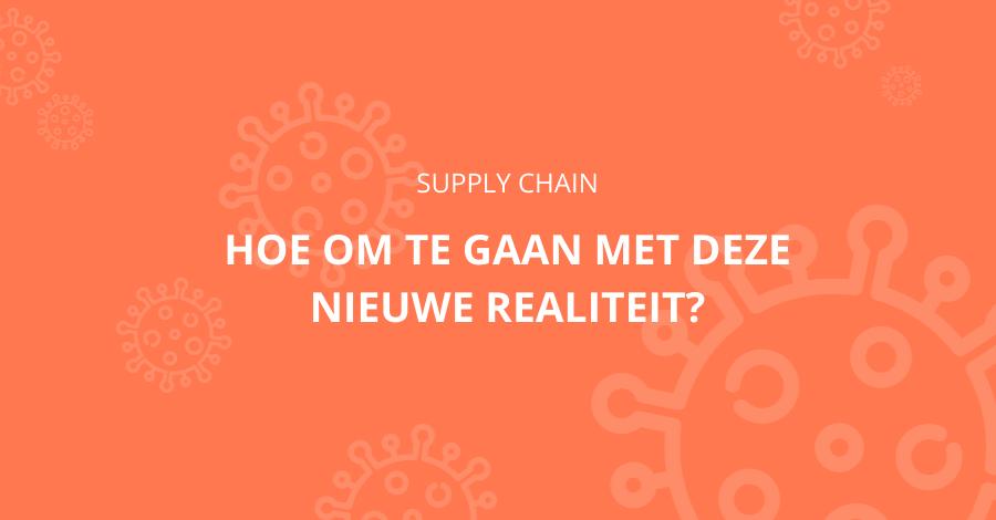 Supply chains – een nieuwe realiteit na de pandemie
