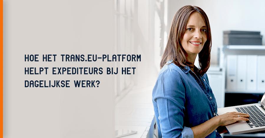 Hoe helpt het Trans.eu-platform bij het dagelijkse werk van een expediteur?