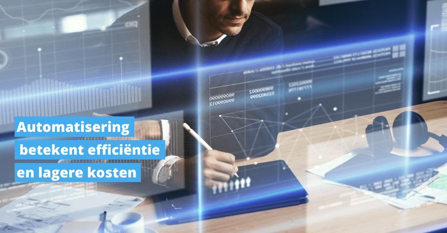 Wanneer het systeem voor u werkt, is automatisering binnen handbereik