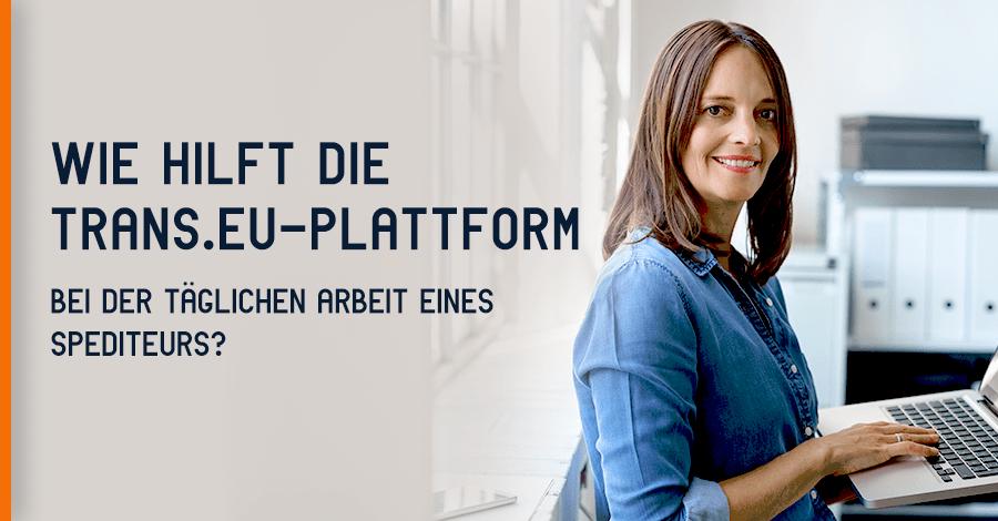 Wie hilft die Trans.eu-Plattform bei der täglichen Arbeit des Spediteurs?