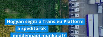 Íme pár érdekes példa arra, hogyan segíti a Trans.eu Platform a speditőrök mindennapi munkáját