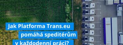 Jak Platforma Trans.eu pomáhá speditérům v každodenní práci? Zde uvádíme několik zajímavých příkladů.