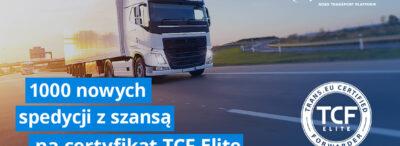 1000 nowych spedycji z szansą na certyfikat TCF Elite