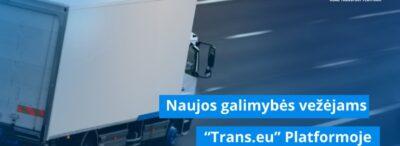"""Naujos galimybės Vežėjams """"Trans.eu"""" Platformoje"""