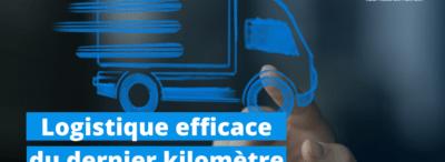 """Logistique efficace du """"dernier kilomètre"""""""