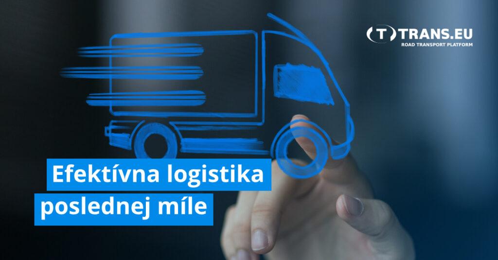 Efektívna logistika poslednej míle