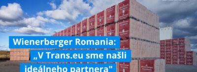 """Wienerberger Romania: """"V Trans.eu sme našli ideálneho partnera, s ktorým môžeme optimalizovať naše dopravné procesy"""""""